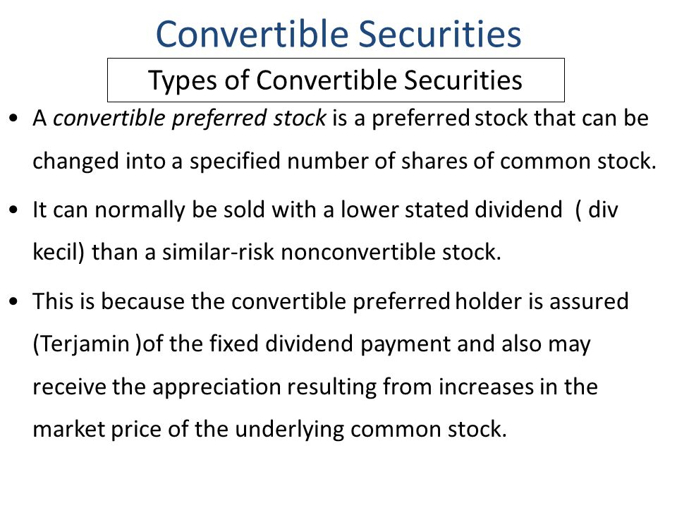 A convertible preferred stock is a preferred stock that can be changed into a specified number of shares of common stock. It can normally be sold with