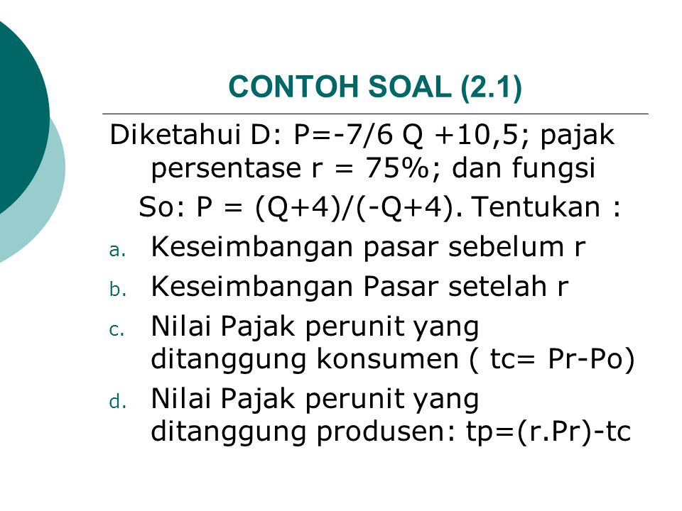 Lanjutan : Grafik Fungsi So dan Sr Q P2 Q2 Q1 0 P1 5 6 r.P1 r.P2 So Sr