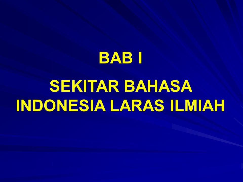 SEKITAR BAHASA INDONESIA LARAS ILMIAH BAB I