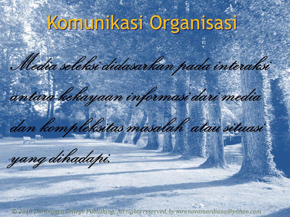 Komunikasi Organisasi 17 © 2010 Darmajaya College Publishing.