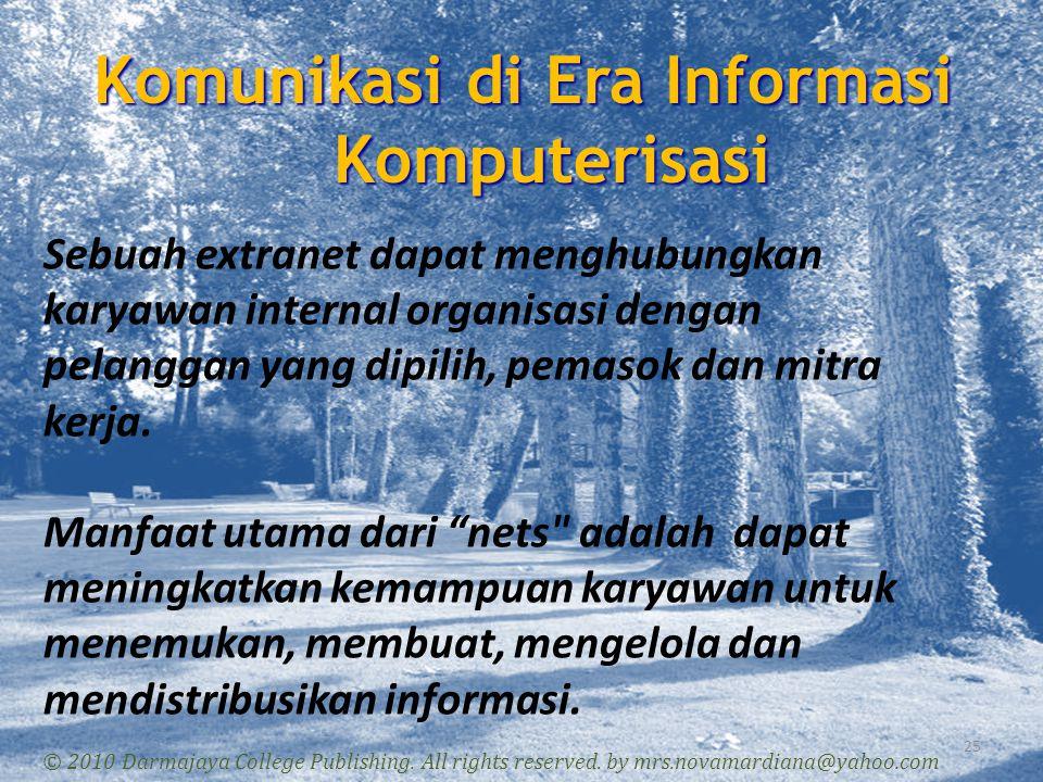 Komunikasi di Era Informasi Komputerisasi 25 © 2010 Darmajaya College Publishing. All rights reserved. by mrs.novamardiana@yahoo.com Sebuah extranet d