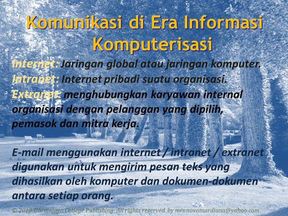 Komunikasi di Era Informasi Komputerisasi 26 © 2010 Darmajaya College Publishing. All rights reserved. by mrs.novamardiana@yahoo.com Internet: Jaringa
