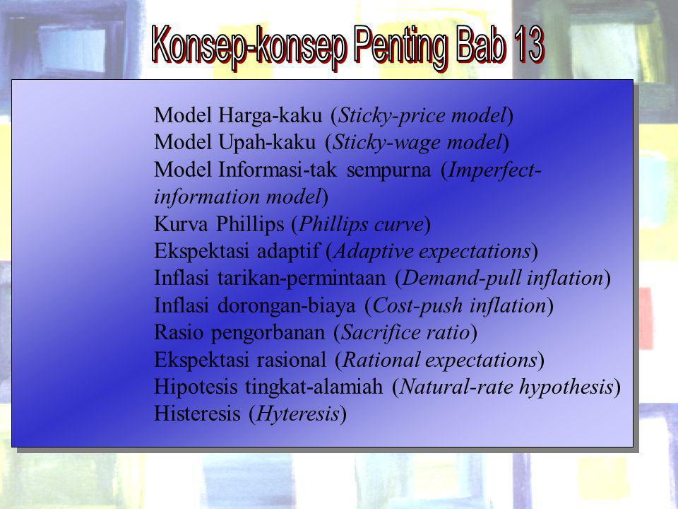 Chapter Thirteen25 Model Harga-kaku (Sticky-price model) Model Upah-kaku (Sticky-wage model) Model Informasi-tak sempurna (Imperfect- information mode