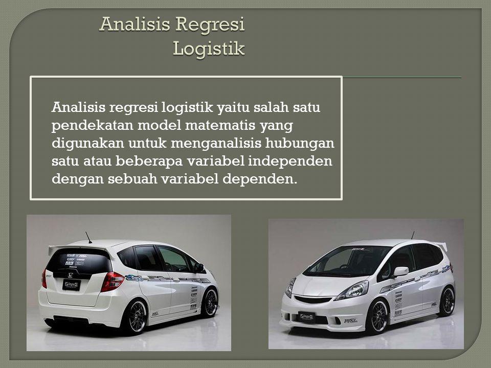 Analisis regresi logistik yaitu salah satu pendekatan model matematis yang digunakan untuk menganalisis hubungan satu atau beberapa variabel independe