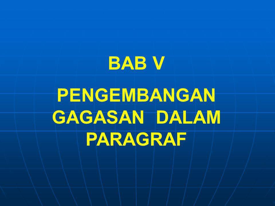 PENGEMBANGAN GAGASAN DALAM PARAGRAF BAB V