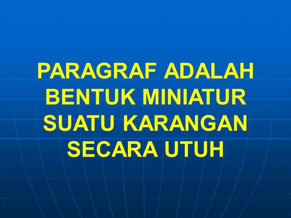 JENIS PARAGRAF: 1.PARAGRAF SEBAB-AKIBAT 2.PARAGRAF AKIBAT-SEBAB 3.PARAGRAF ANALOGI 4.PARAGRAF PROSES/WAKTU 5.PARAGRAF RUANG/KEBENDAAN