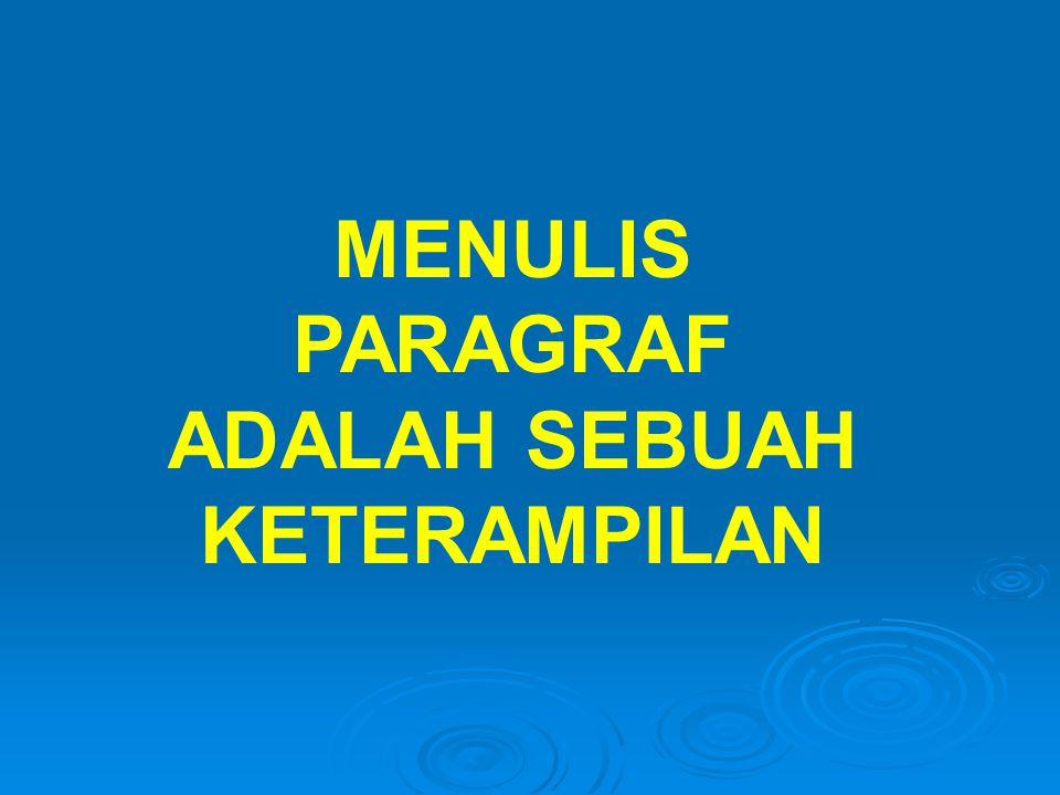 MENULIS PARAGRAF ADALAH SEBUAH KETERAMPILAN