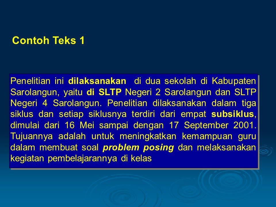 Contoh Teks 1 Penelitian ini dilaksanakan di dua sekolah di Kabupaten Sarolangun, yaitu di SLTP Negeri 2 Sarolangun dan SLTP Negeri 4 Sarolangun. Pene