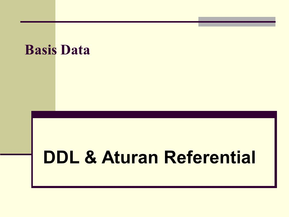 Basis Data DDL & Aturan Referential