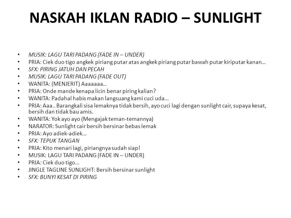 NASKAH IKLAN RADIO – SUNLIGHT MUSIK: LAGU TARI PADANG (FADE IN – UNDER) PRIA: Ciek duo tigo angkek piriang putar atas angkek piriang putar bawah putar