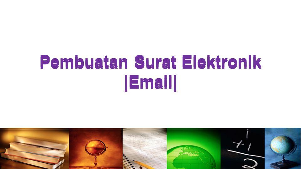 Pembuatan Surat Elektronik |Email|