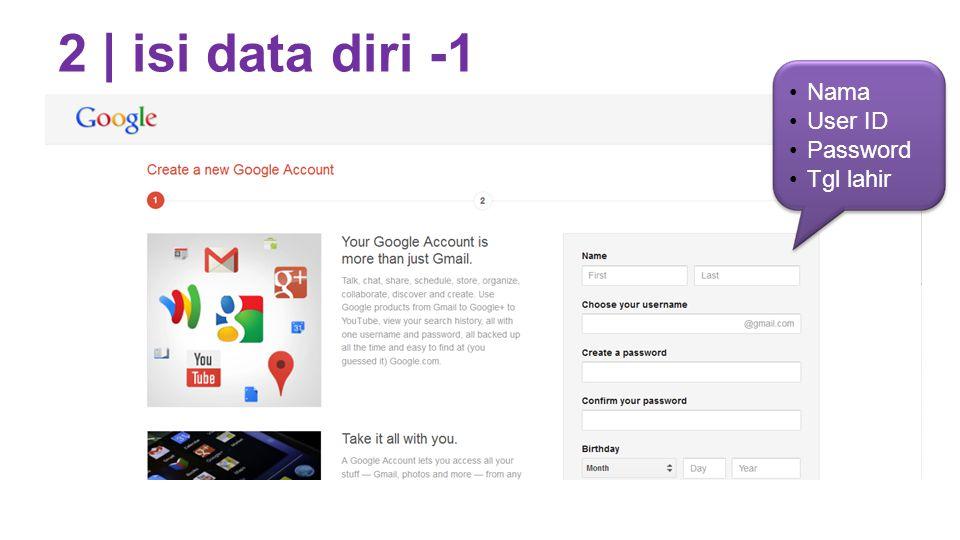 2 | isi data diri -1 Nama User ID Password Tgl lahir