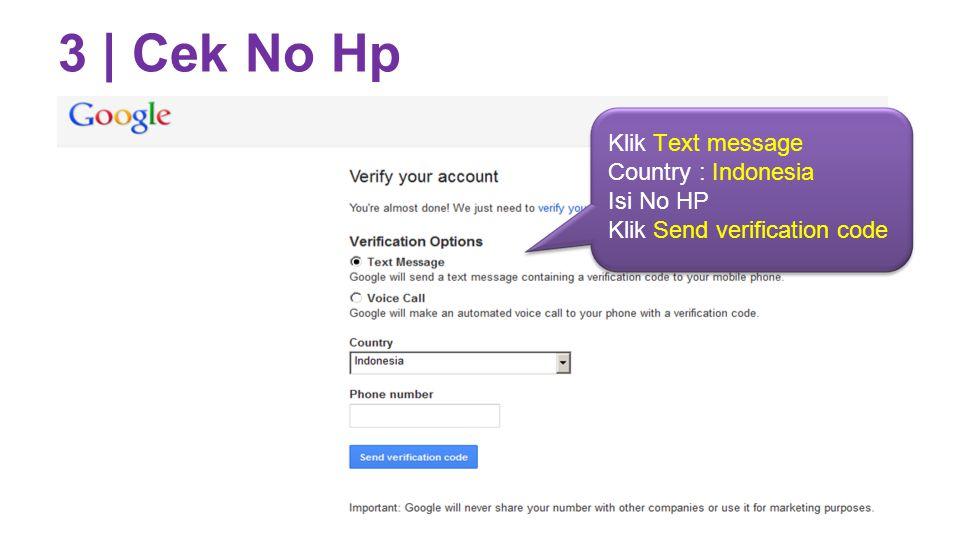 3 | Cek No Hp Klik Text message Country : Indonesia Isi No HP Klik Send verification code