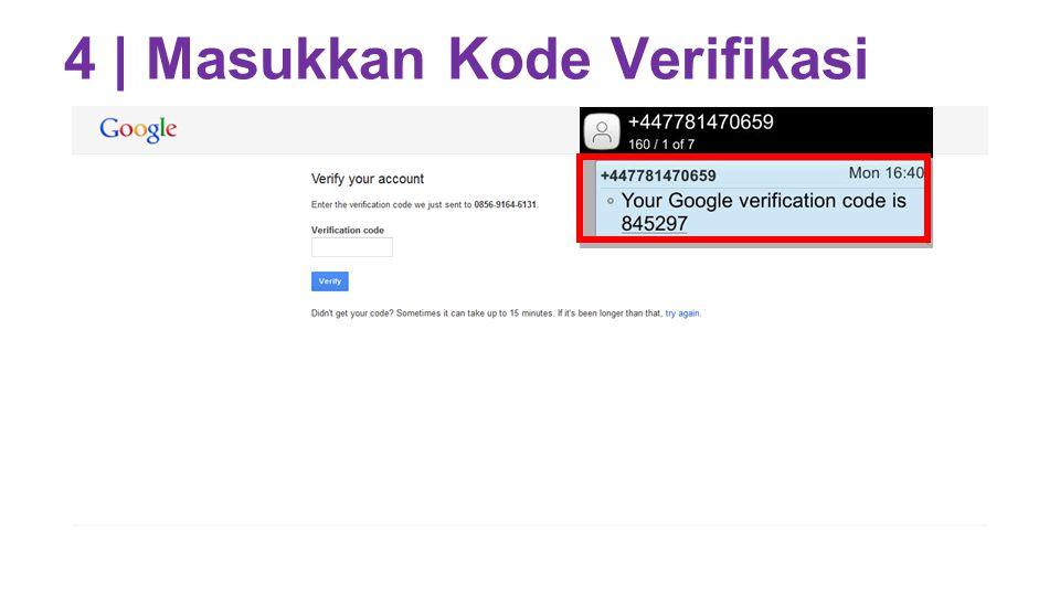 4 | Masukkan Kode Verifikasi