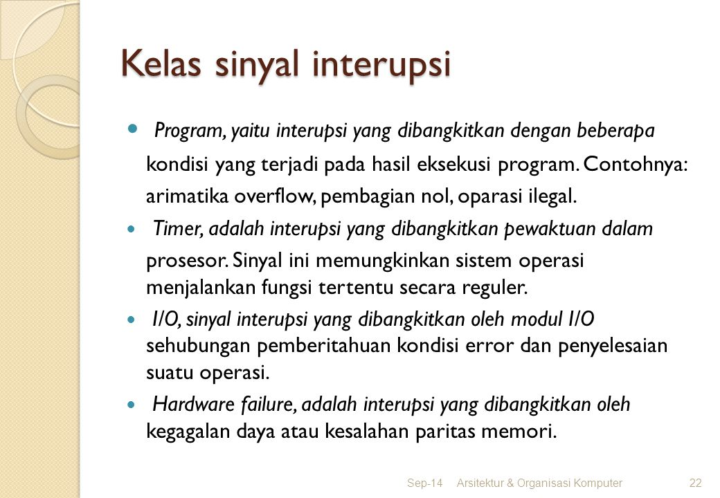 Kelas sinyal interupsi Program, yaitu interupsi yang dibangkitkan dengan beberapa kondisi yang terjadi pada hasil eksekusi program. Contohnya: arimati