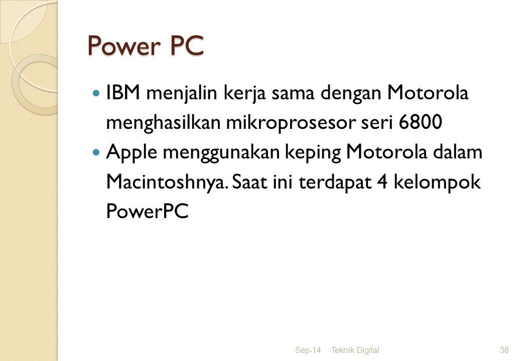 Power PC IBM menjalin kerja sama dengan Motorola menghasilkan mikroprosesor seri 6800 Apple menggunakan keping Motorola dalam Macintoshnya.