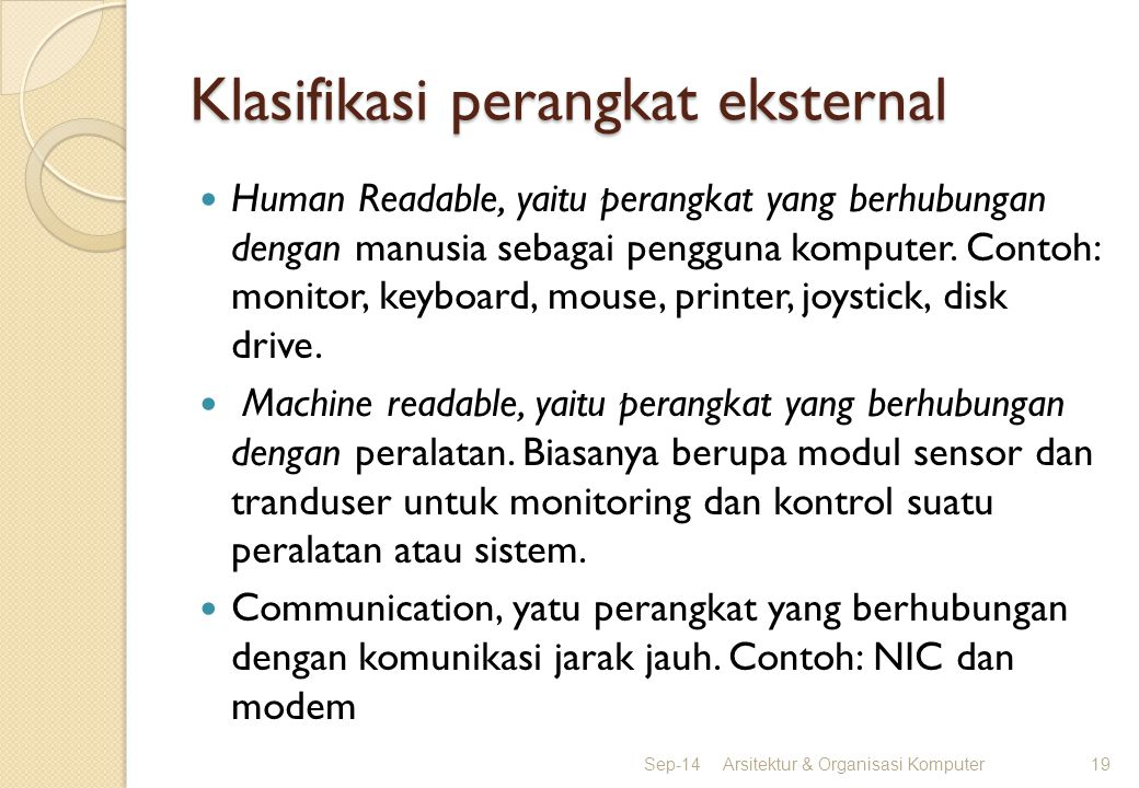 Klasifikasi perangkat eksternal Human Readable, yaitu perangkat yang berhubungan dengan manusia sebagai pengguna komputer. Contoh: monitor, keyboard,