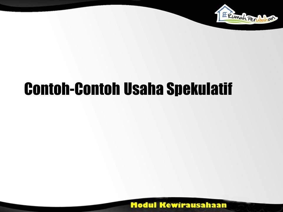 Contoh-Contoh Usaha Spekulatif