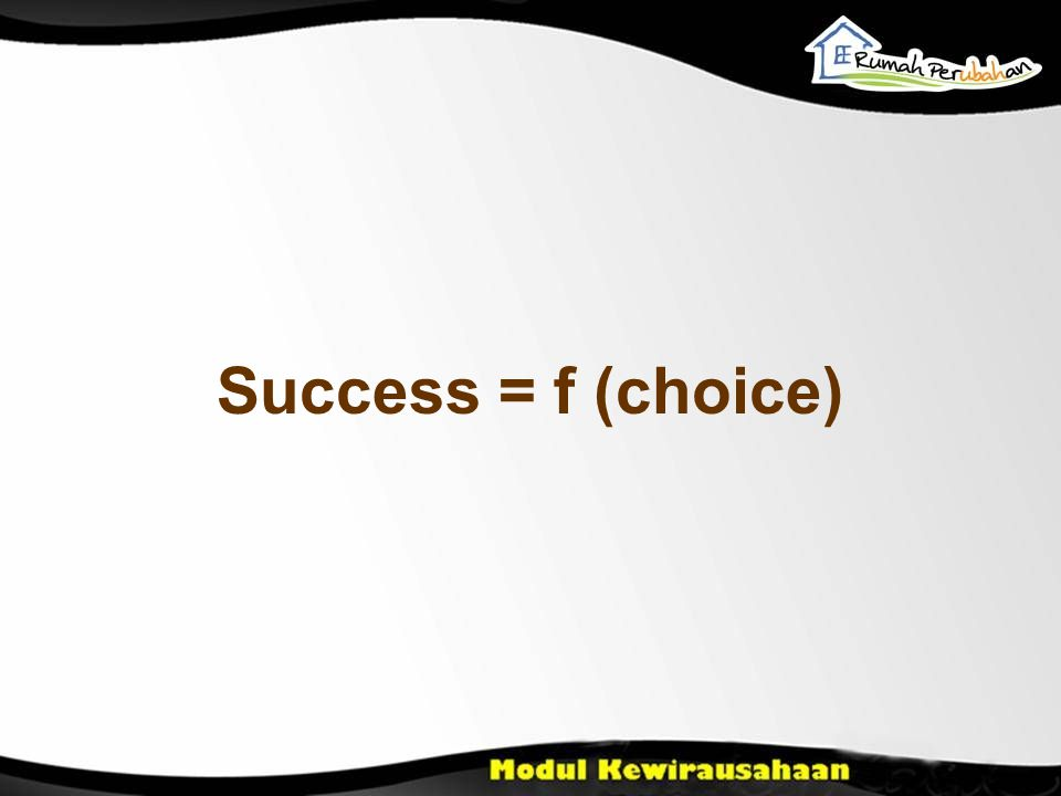 Success = f (choice)