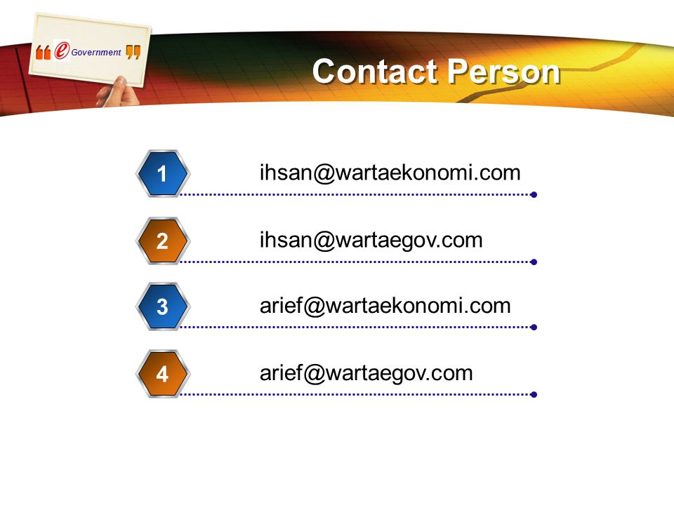 Government Contact Person ihsan@wartaekonomi.com 1 ihsan@wartaegov.com 2 arief@wartaekonomi.com 3 arief@wartaegov.com 4