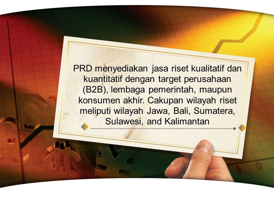PRD menyediakan jasa riset kualitatif dan kuantitatif dengan target perusahaan (B2B), lembaga pemerintah, maupun konsumen akhir. Cakupan wilayah riset