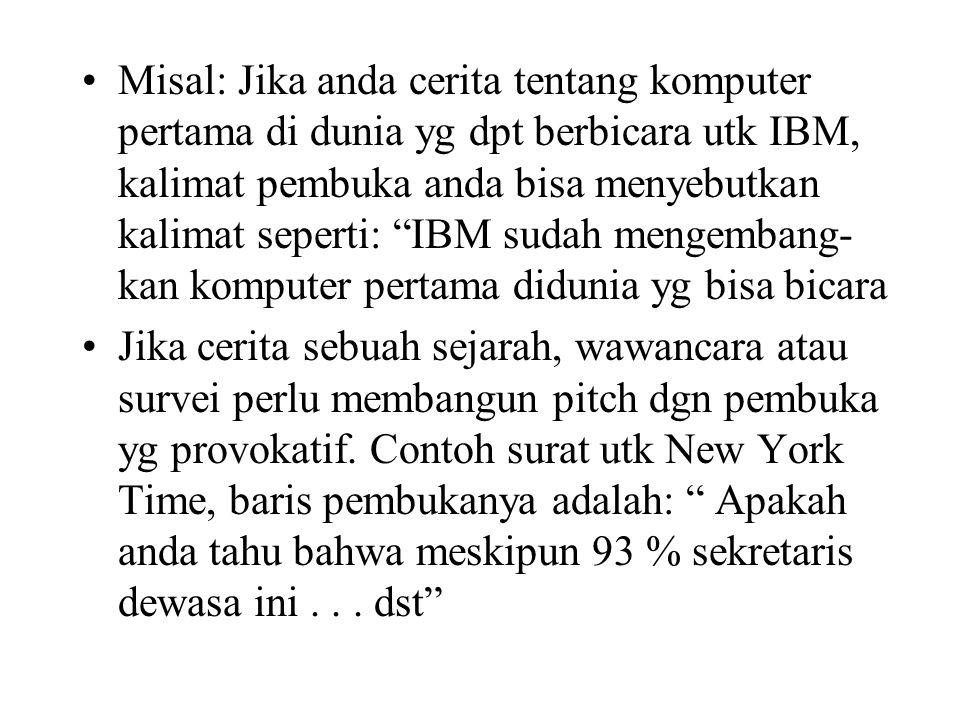 """Misal: Jika anda cerita tentang komputer pertama di dunia yg dpt berbicara utk IBM, kalimat pembuka anda bisa menyebutkan kalimat seperti: """"IBM sudah"""