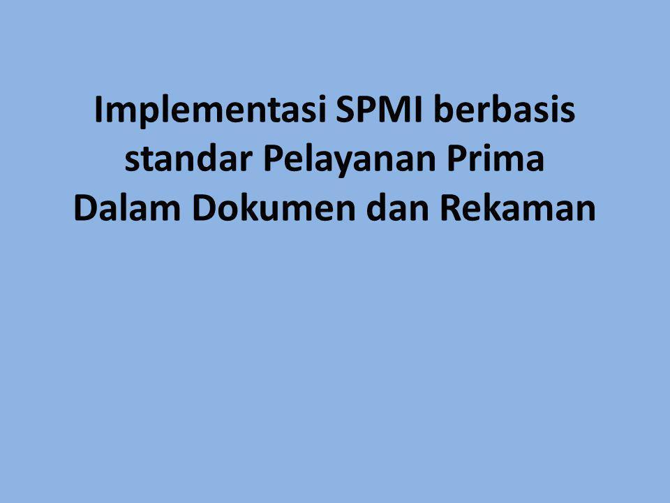 Implementasi SPMI berbasis standar Pelayanan Prima Dalam Dokumen dan Rekaman