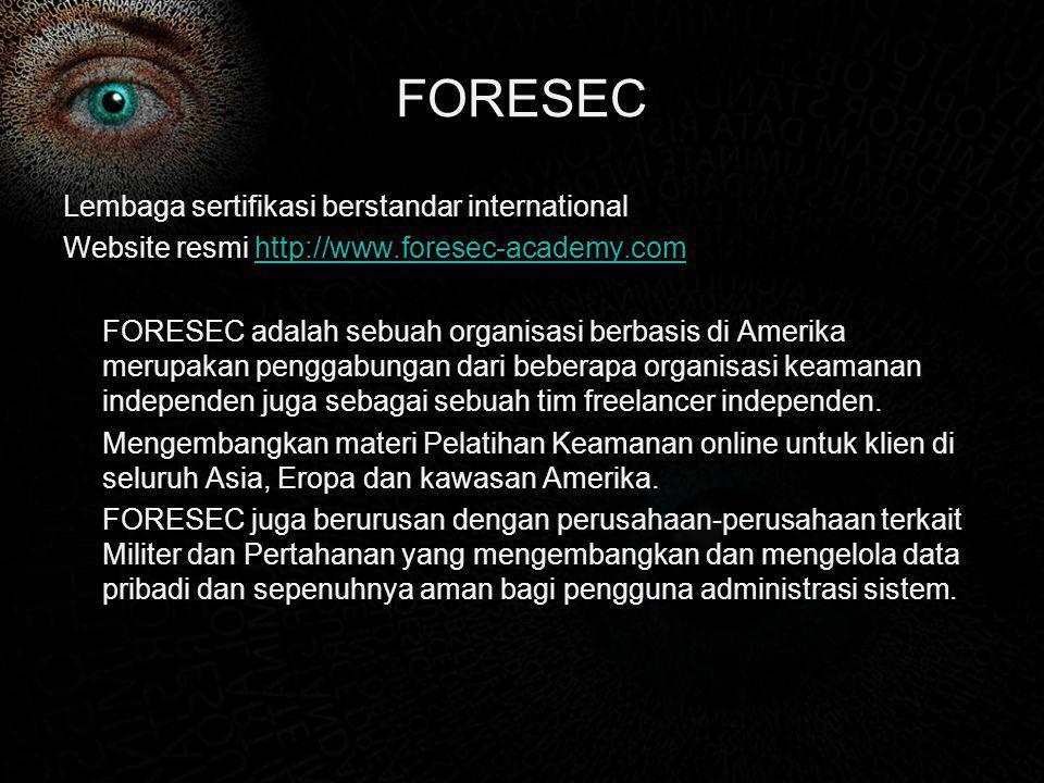 FORESEC Lembaga sertifikasi berstandar international Website resmi http://www.foresec-academy.comhttp://www.foresec-academy.com FORESEC adalah sebuah