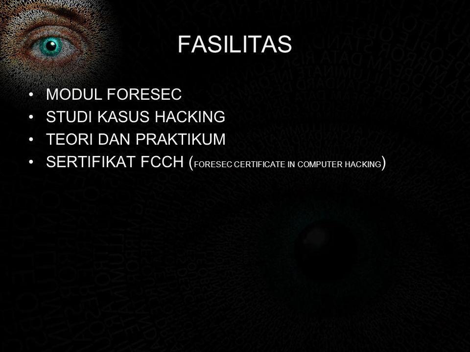 FASILITAS MODUL FORESEC STUDI KASUS HACKING TEORI DAN PRAKTIKUM SERTIFIKAT FCCH ( FORESEC CERTIFICATE IN COMPUTER HACKING )