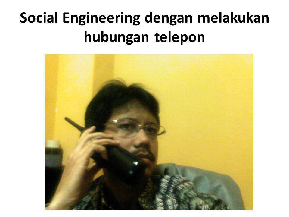 Social Engineering dengan melakukan hubungan telepon