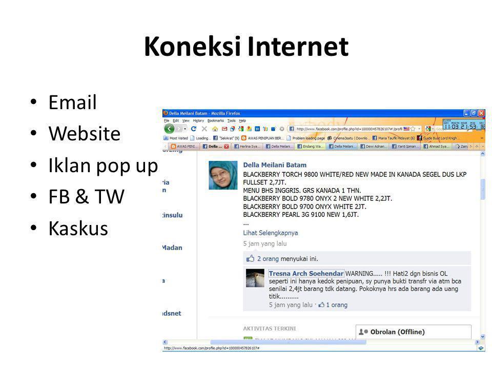 Koneksi Internet Email Website Iklan pop up FB & TW Kaskus