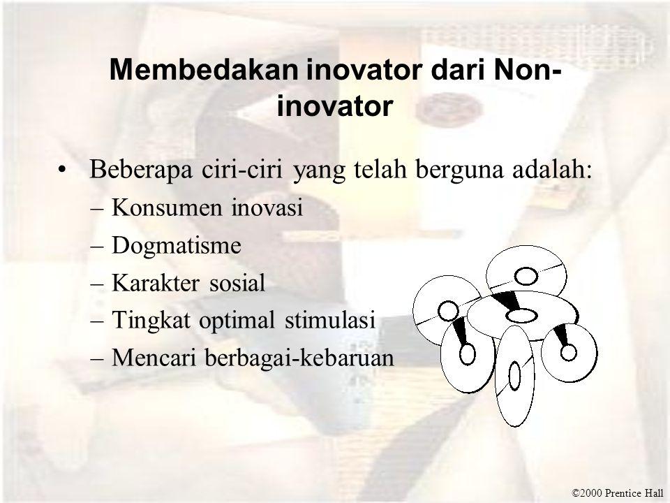 ©2000 Prentice Hall Membedakan inovator dari Non- inovator Beberapa ciri-ciri yang telah berguna adalah: –Konsumen inovasi –Dogmatisme –Karakter sosia