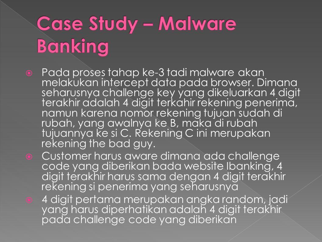 Pada proses tahap ke-3 tadi malware akan melakukan intercept data pada browser.