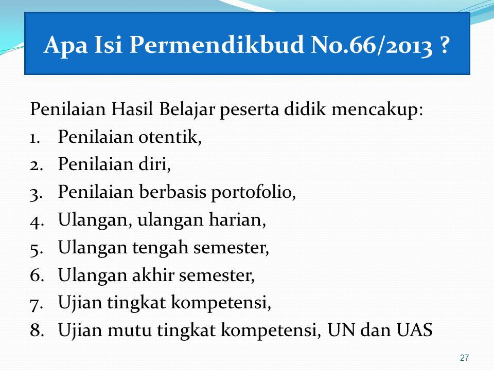 Apa Isi Permendikbud No.66/2013 .