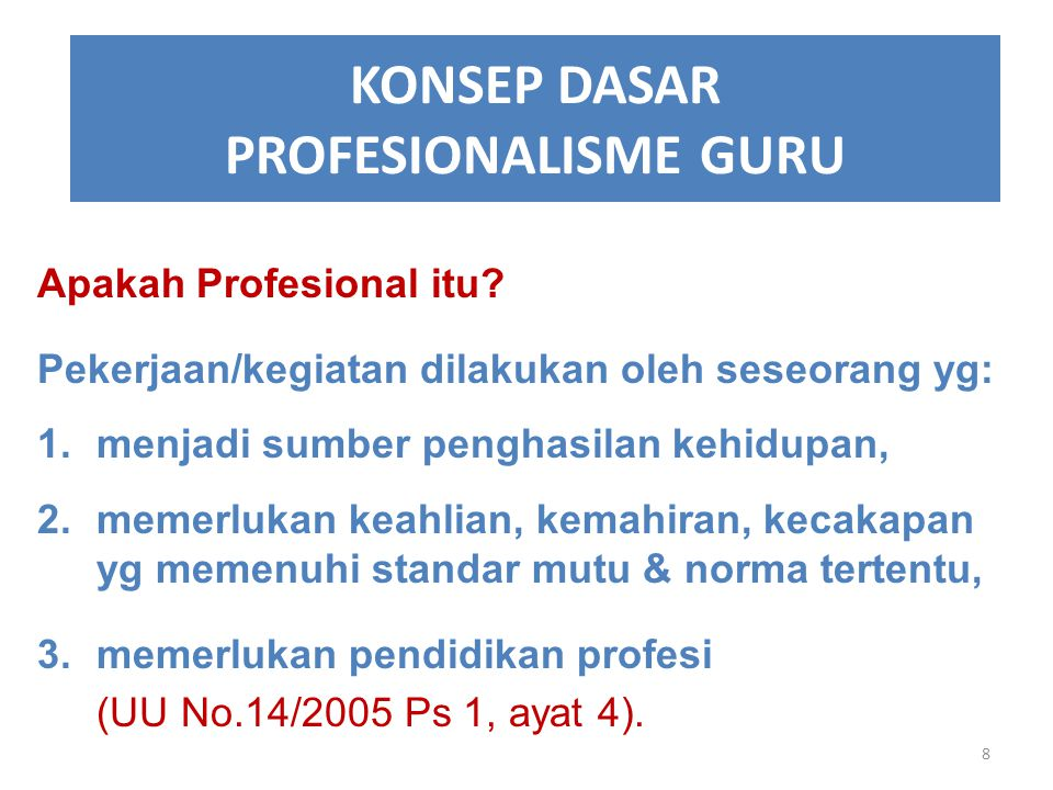KONSEP DASAR PROFESIONALISME GURU Apakah Profesional itu.