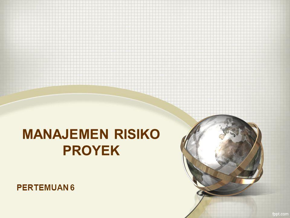 MATRIKS PROBABILITAS Matriks probabilitas/dampak berisi gambaran probabilitas kejadian sebuah resiko dipasangkan dengan dampak dari resiko tersebut.