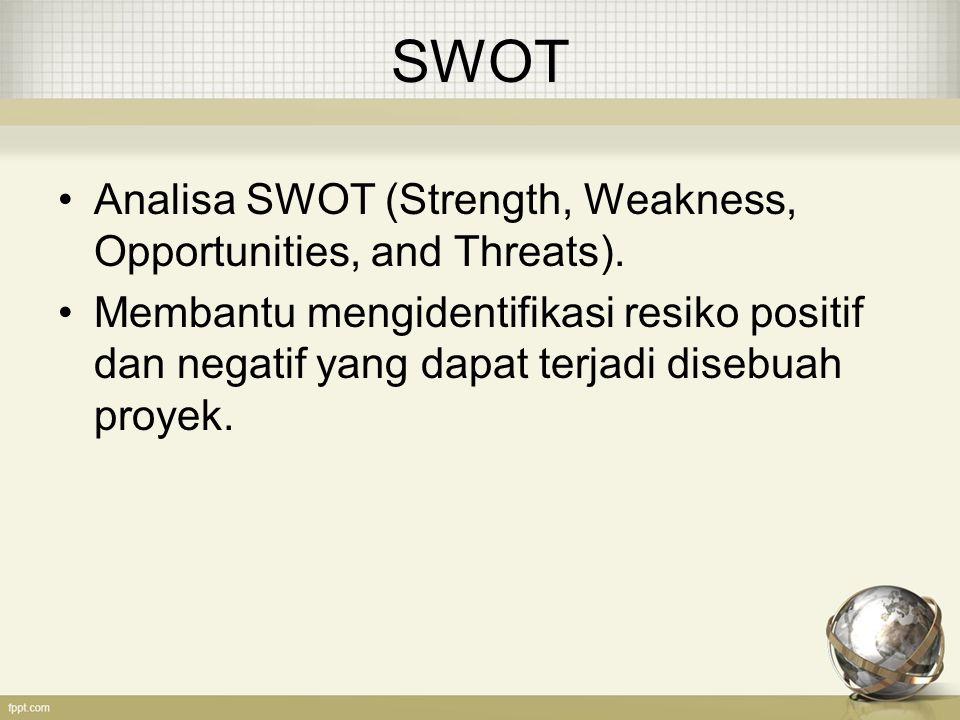 SWOT Analisa SWOT (Strength, Weakness, Opportunities, and Threats).