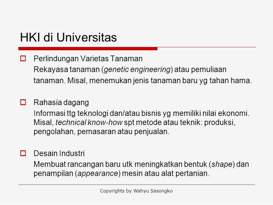 HKI di Universitas  Perlindungan Varietas Tanaman Rekayasa tanaman (genetic engineering) atau pemuliaan tanaman. Misal, menemukan jenis tanaman baru
