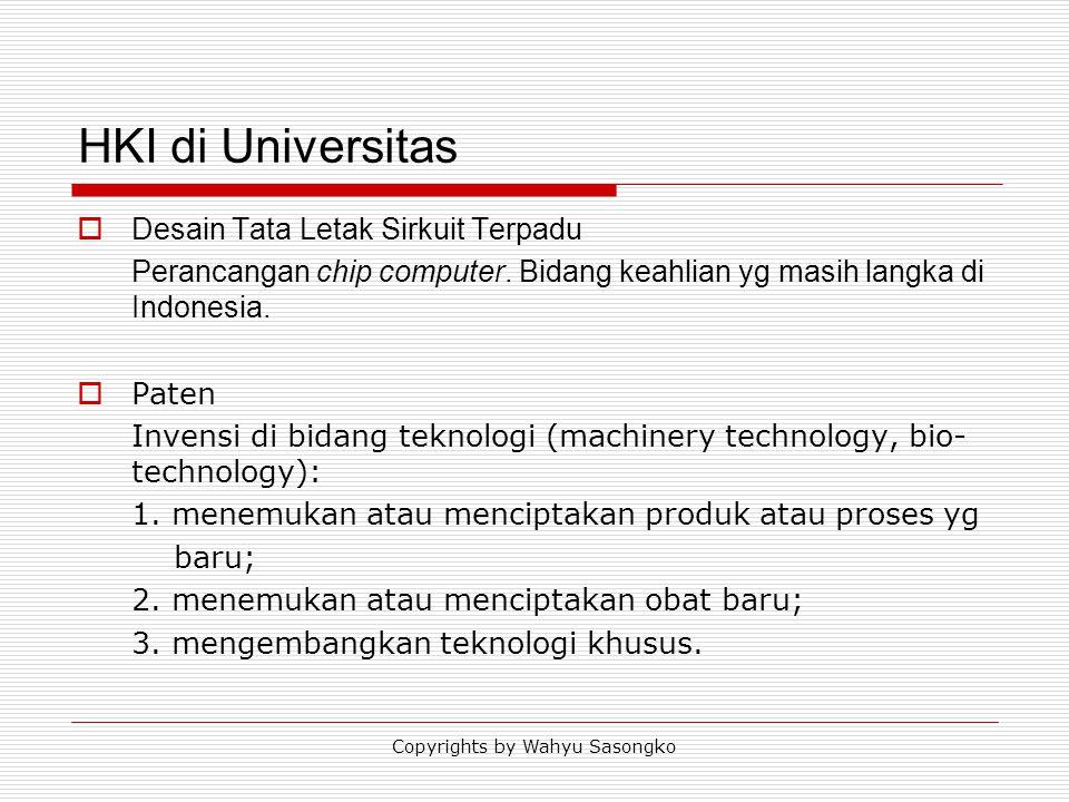 HKI di Universitas  Desain Tata Letak Sirkuit Terpadu Perancangan chip computer. Bidang keahlian yg masih langka di Indonesia.  Paten Invensi di bid