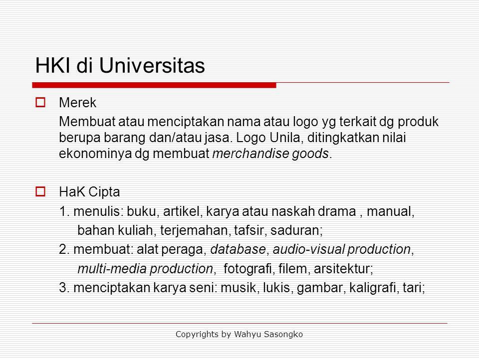 HKI di Universitas  Merek Membuat atau menciptakan nama atau logo yg terkait dg produk berupa barang dan/atau jasa. Logo Unila, ditingkatkan nilai ek