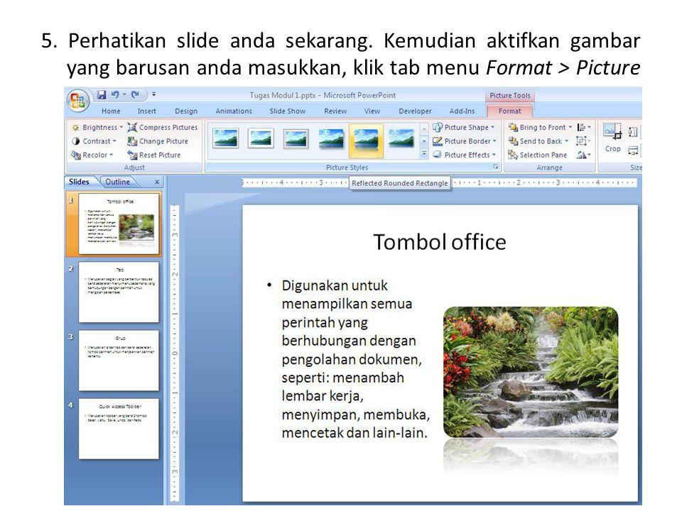 5.Perhatikan slide anda sekarang.