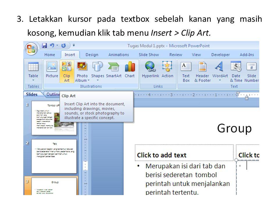 3. Letakkan kursor pada textbox sebelah kanan yang masih kosong, kemudian klik tab menu Insert > Clip Art.