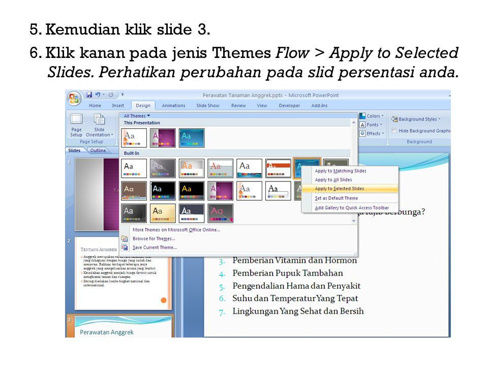 5.Kemudian klik slide 3. 6. Klik kanan pada jenis Themes Flow > Apply to Selected Slides.