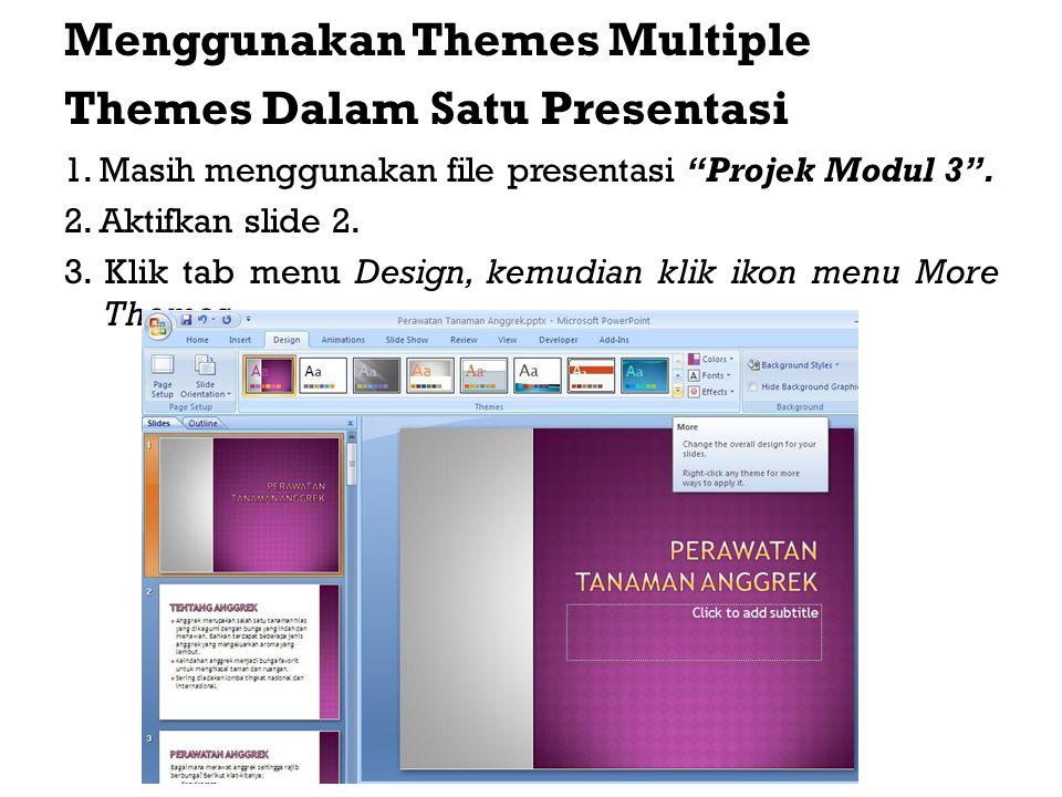 Menggunakan Themes Multiple Themes Dalam Satu Presentasi 1.