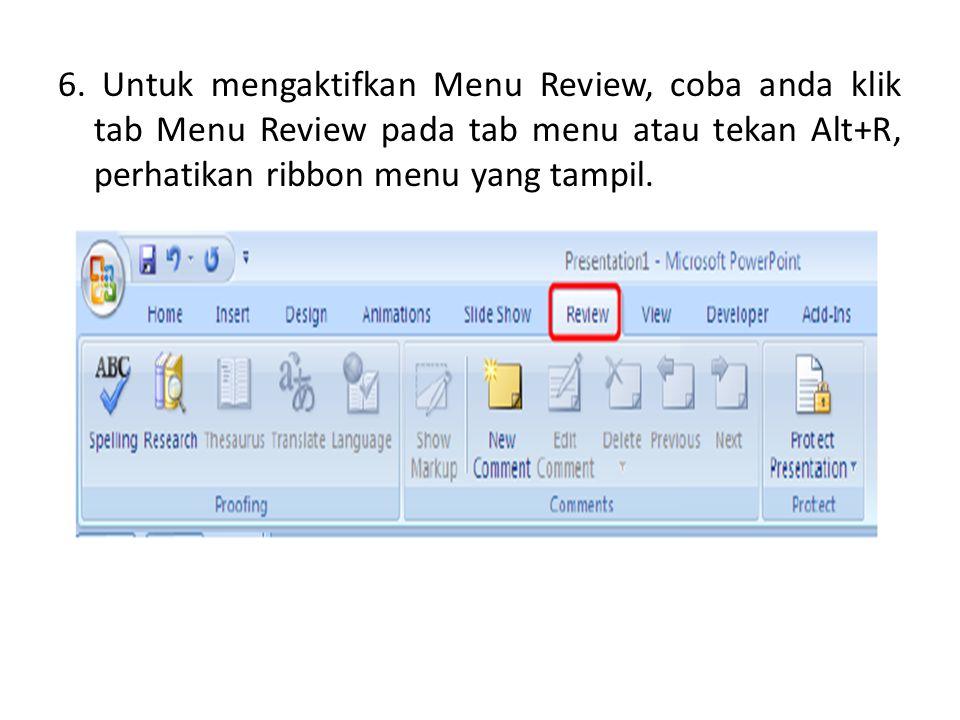 6. Untuk mengaktifkan Menu Review, coba anda klik tab Menu Review pada tab menu atau tekan Alt+R, perhatikan ribbon menu yang tampil.