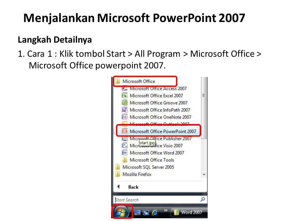 2. Cara 2 : Klik tombol Start > Run > ketikkan powerpoint > Enter.