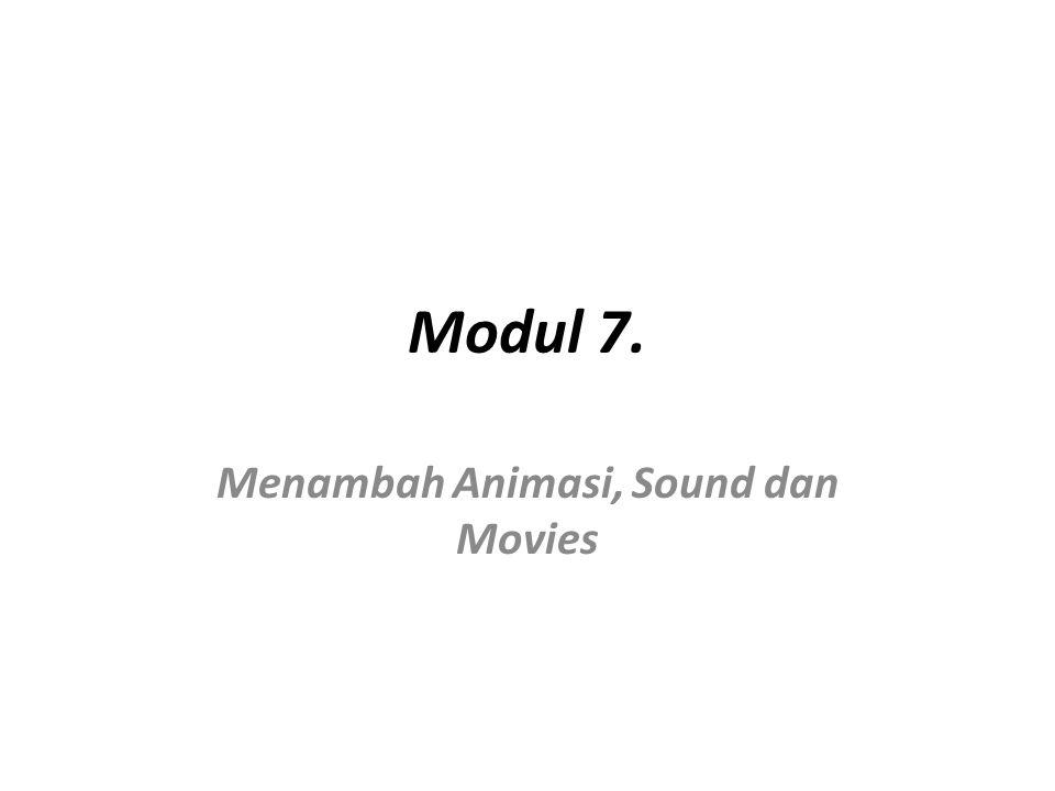 Modul 7. Menambah Animasi, Sound dan Movies
