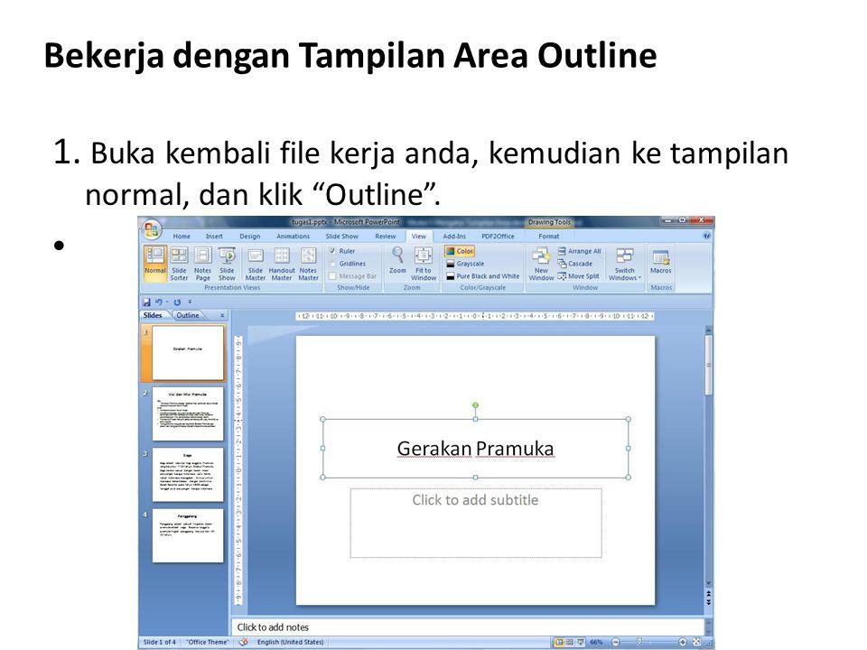 """Bekerja dengan Tampilan Area Outline 1. Buka kembali file kerja anda, kemudian ke tampilan normal, dan klik """"Outline""""."""