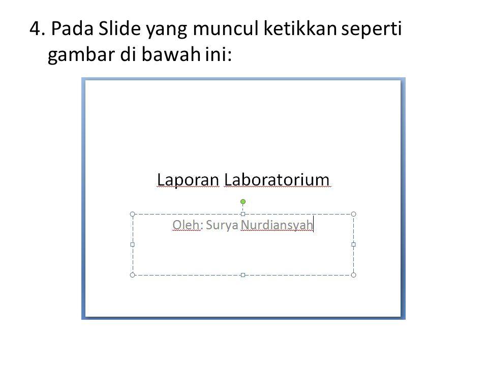4. Pada Slide yang muncul ketikkan seperti gambar di bawah ini: