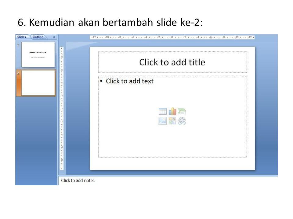 Bekerja dengan Tampilan Slide Sorter 1.Klik View > Slide Sorter.